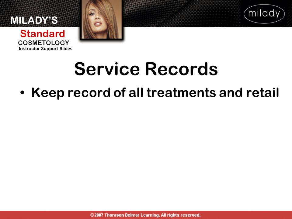 Service Records Keep record of all treatments and retail
