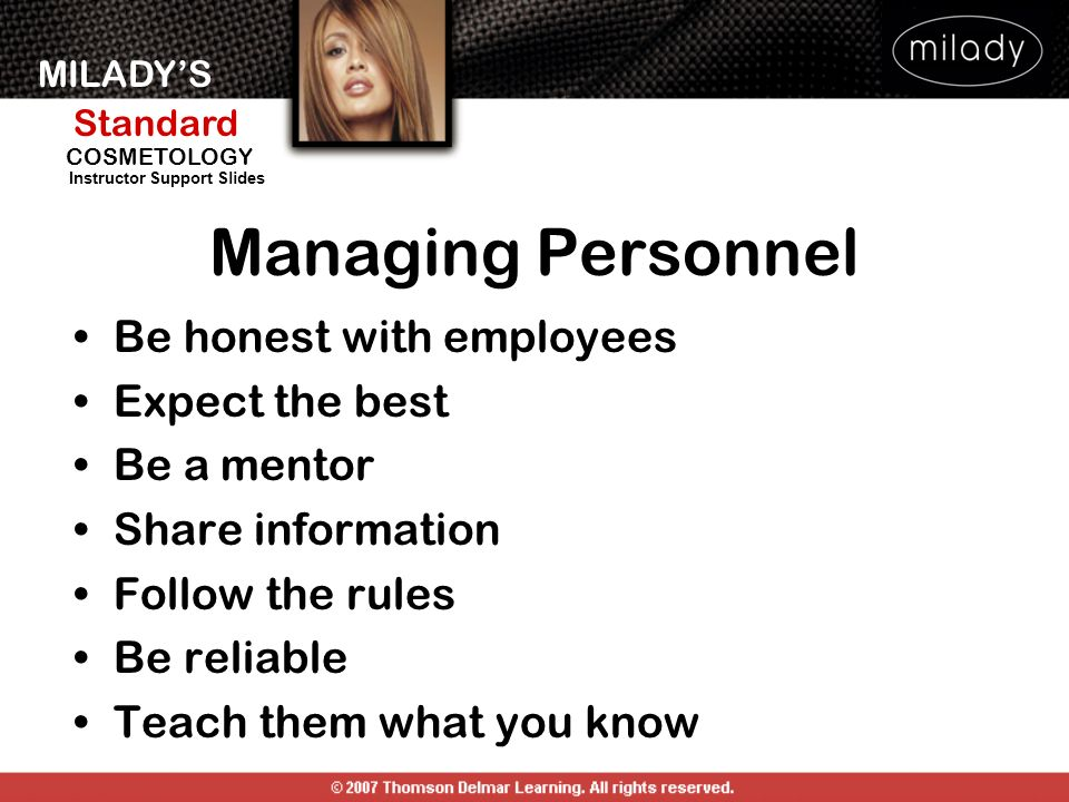 Managing Personnel Be honest with employees Expect the best