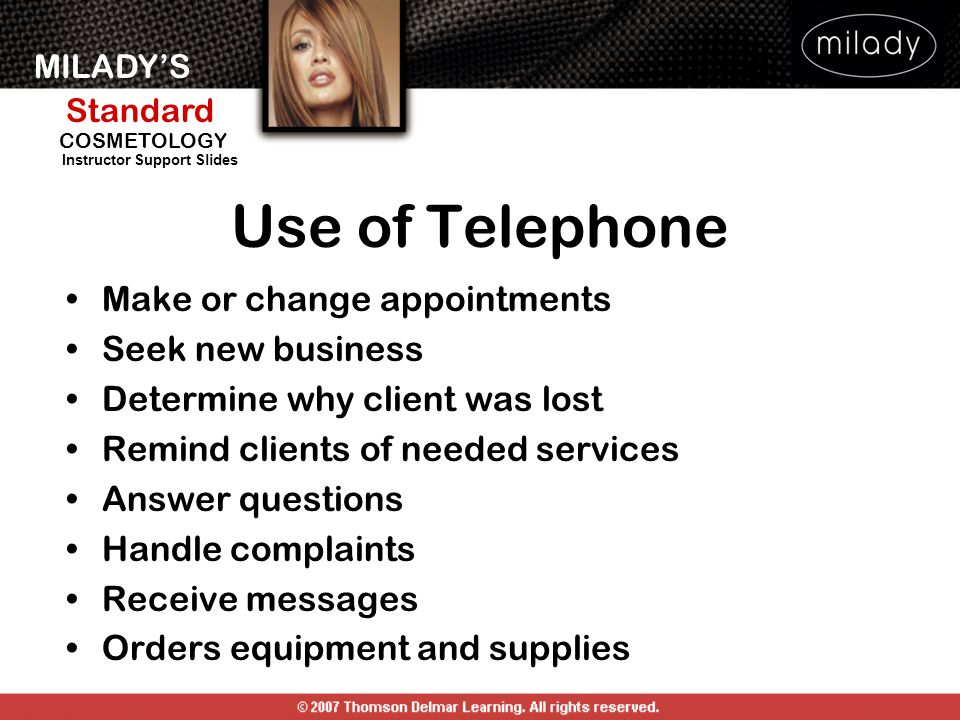 Use of Telephone Make or change appointments Seek new business