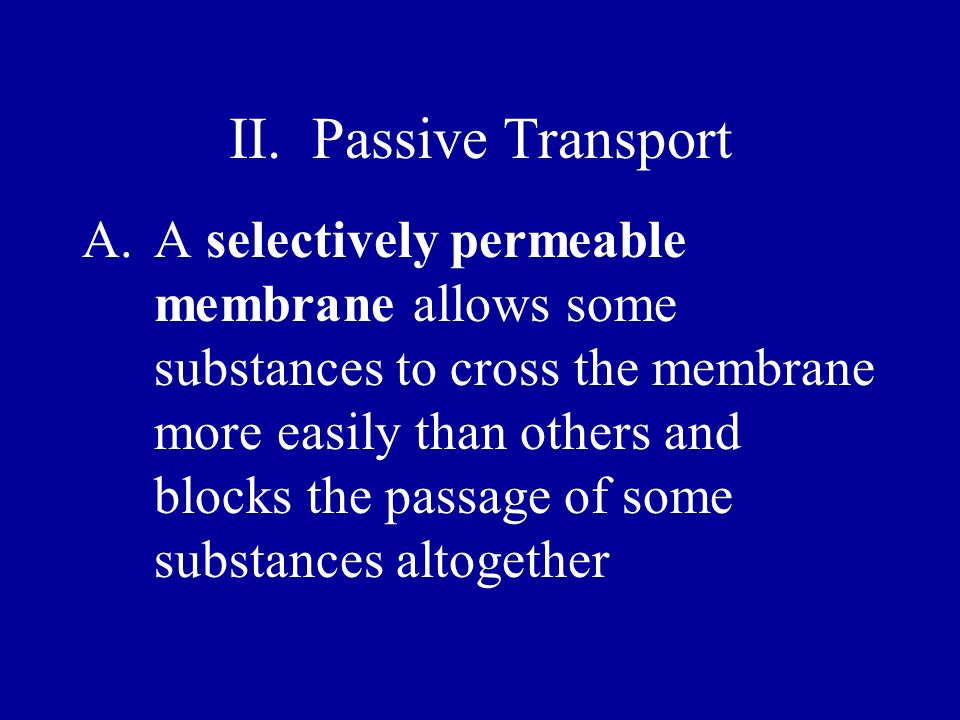 II. Passive Transport