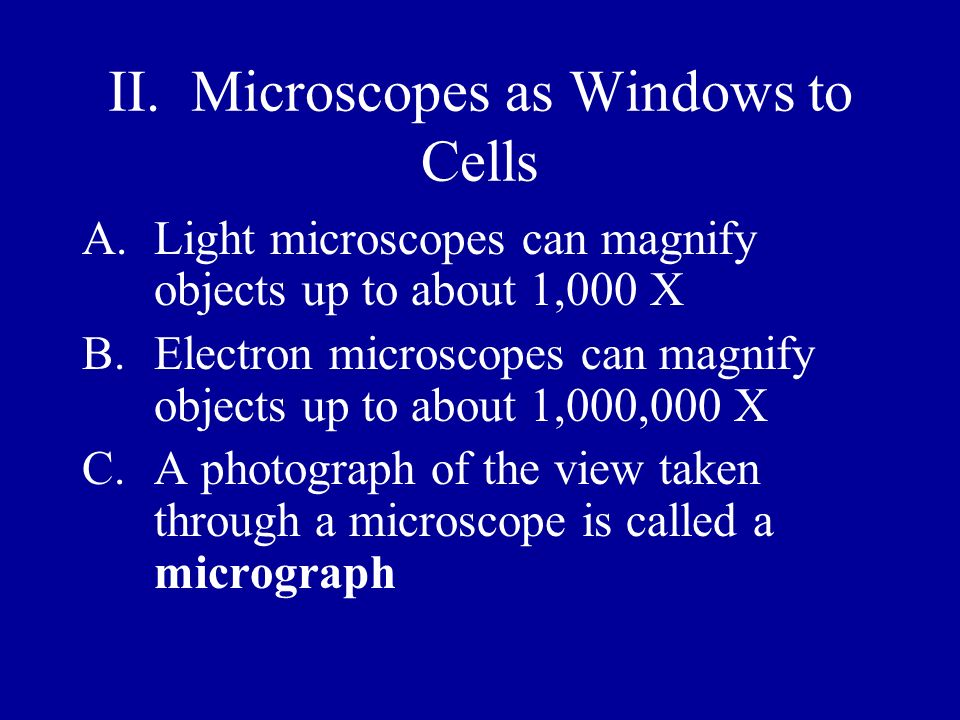 II. Microscopes as Windows to Cells