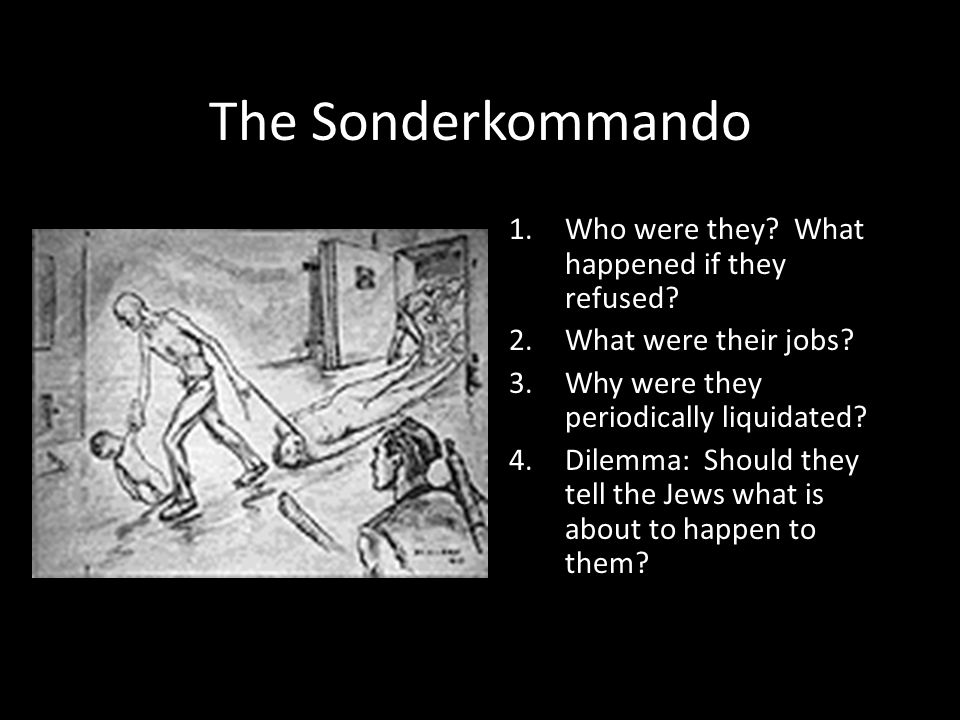 The Sonderkommando Who were they What happened if they refused