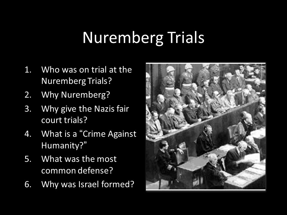 Nuremberg Trials Who was on trial at the Nuremberg Trials