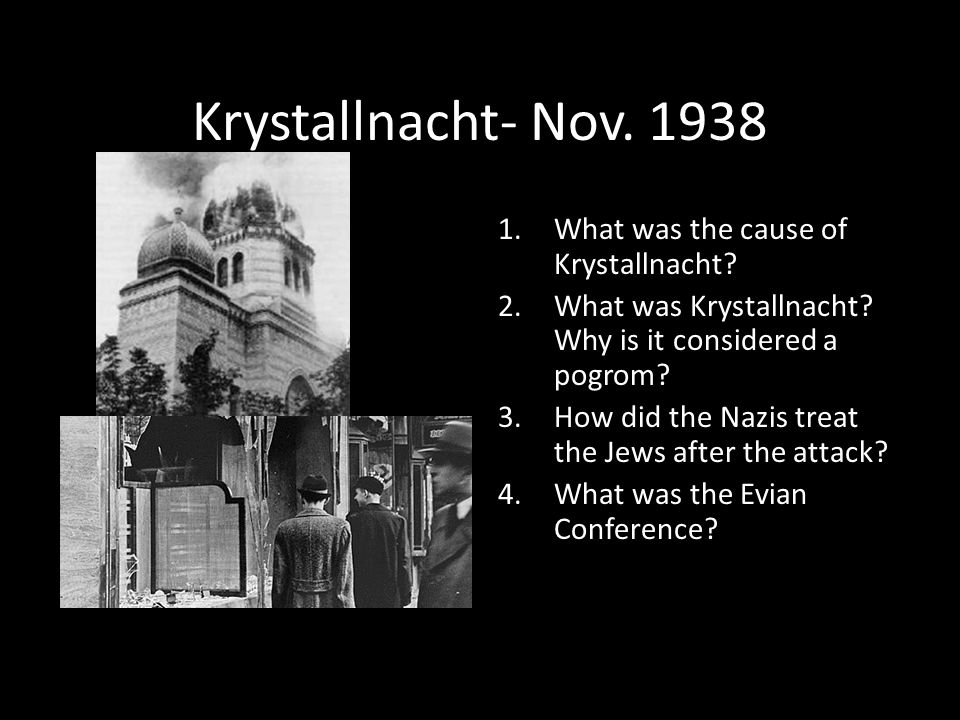 Krystallnacht- Nov. 1938 What was the cause of Krystallnacht