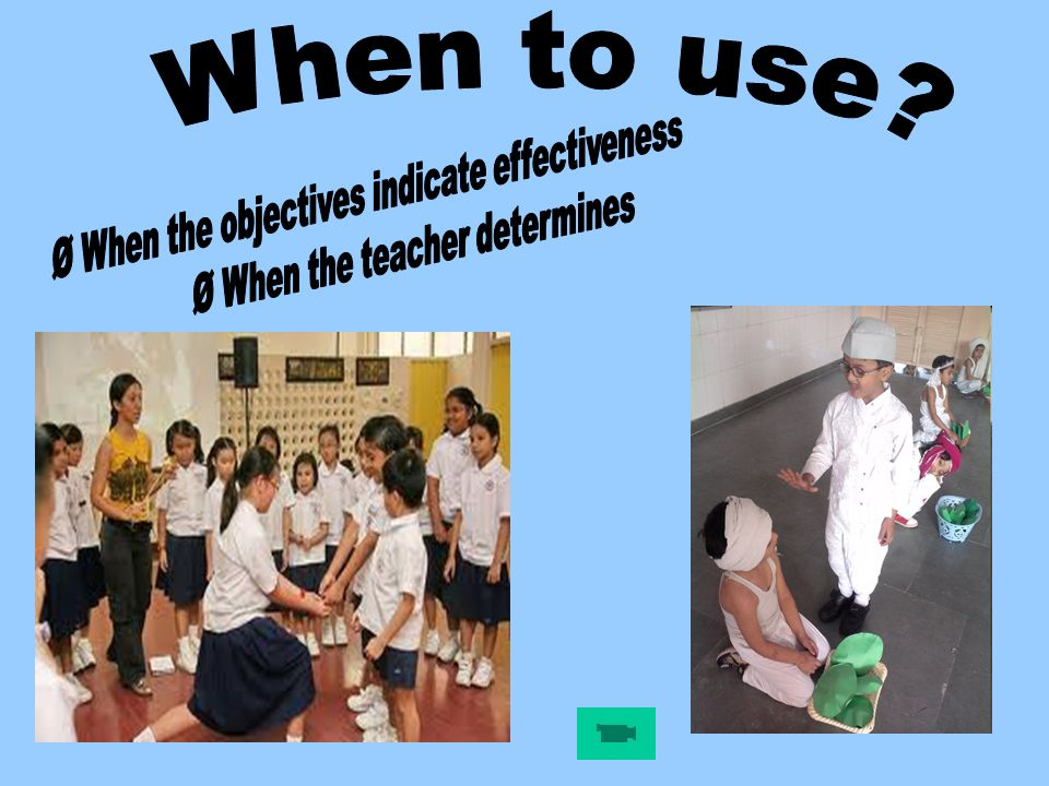 When to use Ø When the objectives indicate effectiveness
