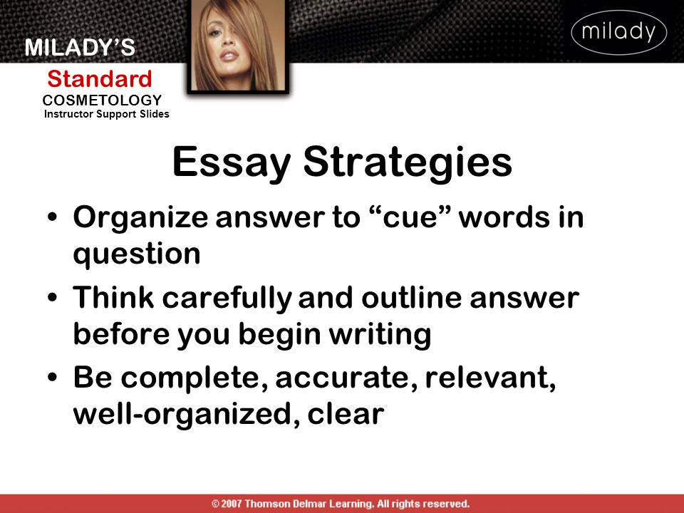 Essay Strategies Organize answer to cue words in question