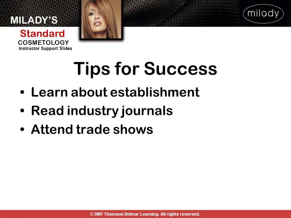 Tips for Success Learn about establishment Read industry journals
