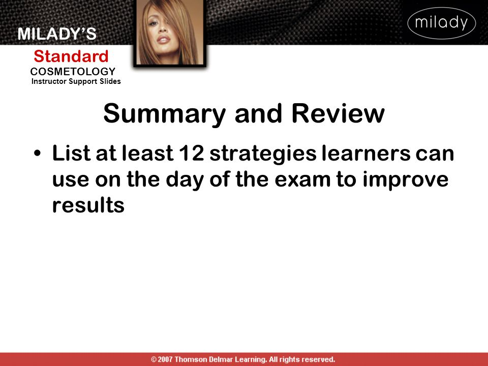 Summary and Review List at least 12 strategies learners can use on the day of the exam to improve results.