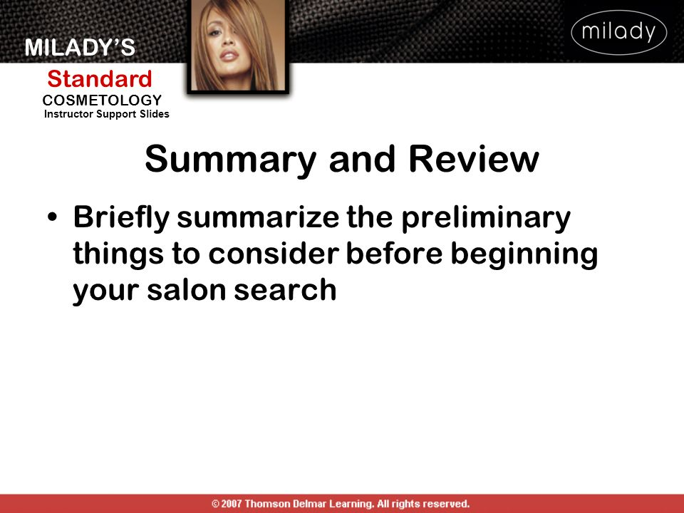 Summary and Review Briefly summarize the preliminary things to consider before beginning your salon search.