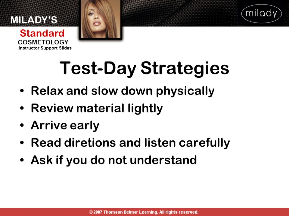 Test-Day Strategies Relax and slow down physically