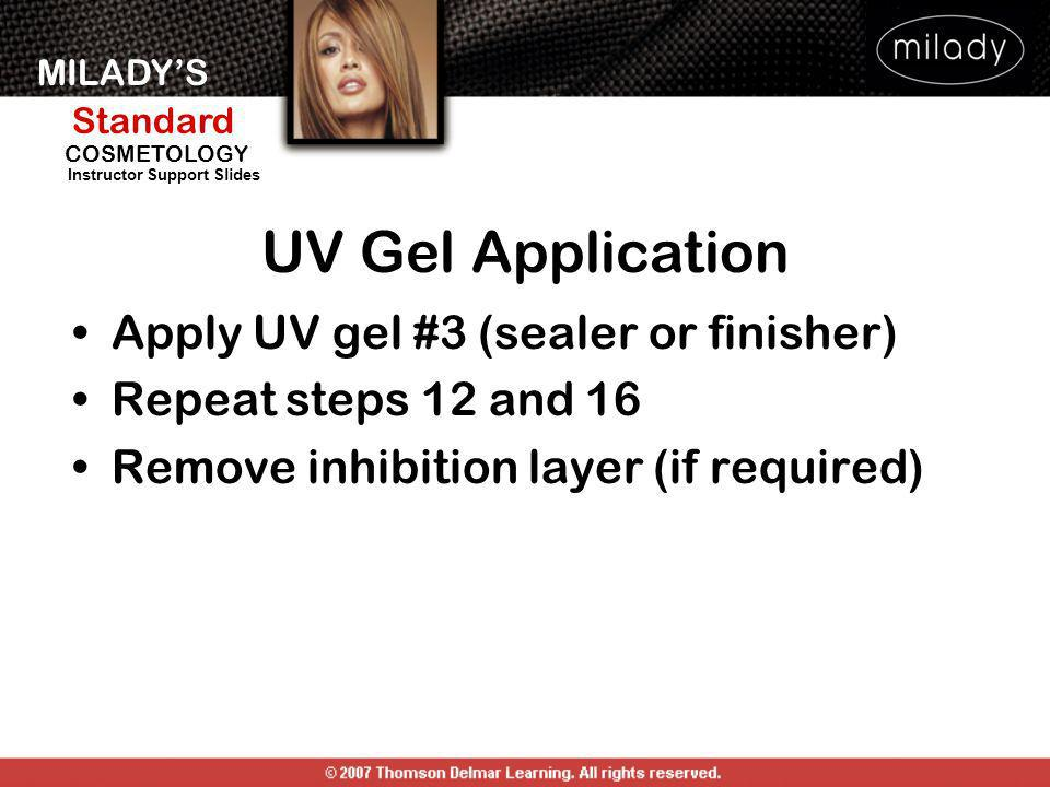 UV Gel Application Apply UV gel #3 (sealer or finisher)