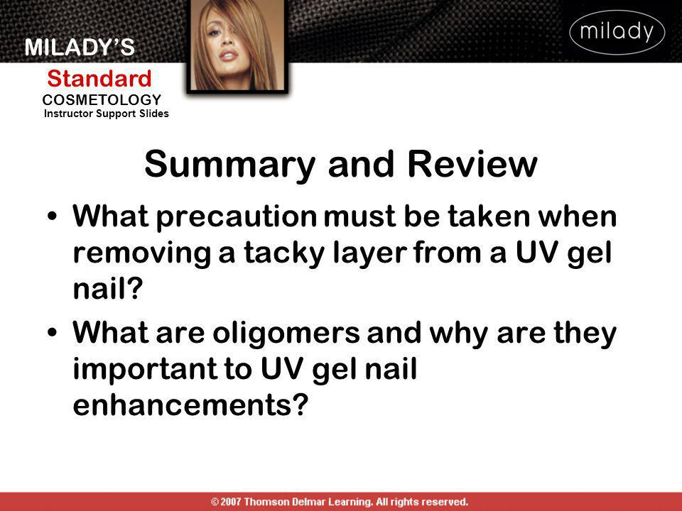 Summary and Review What precaution must be taken when removing a tacky layer from a UV gel nail