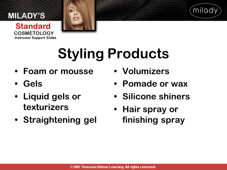 Styling Products Foam or mousse Gels Liquid gels or texturizers