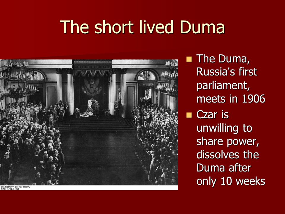 The short lived Duma The Duma, Russia's first parliament, meets in 1906.
