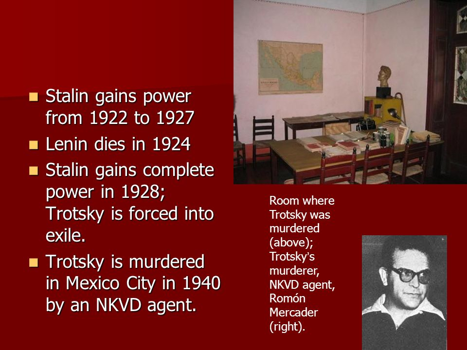 Stalin gains power from 1922 to 1927 Lenin dies in 1924