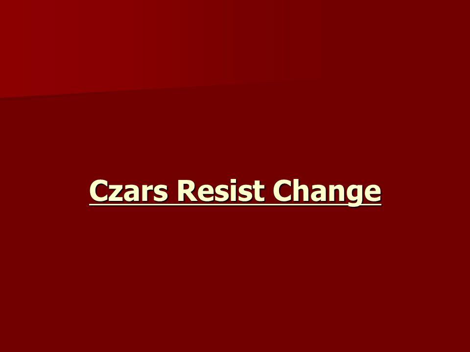 Czars Resist Change