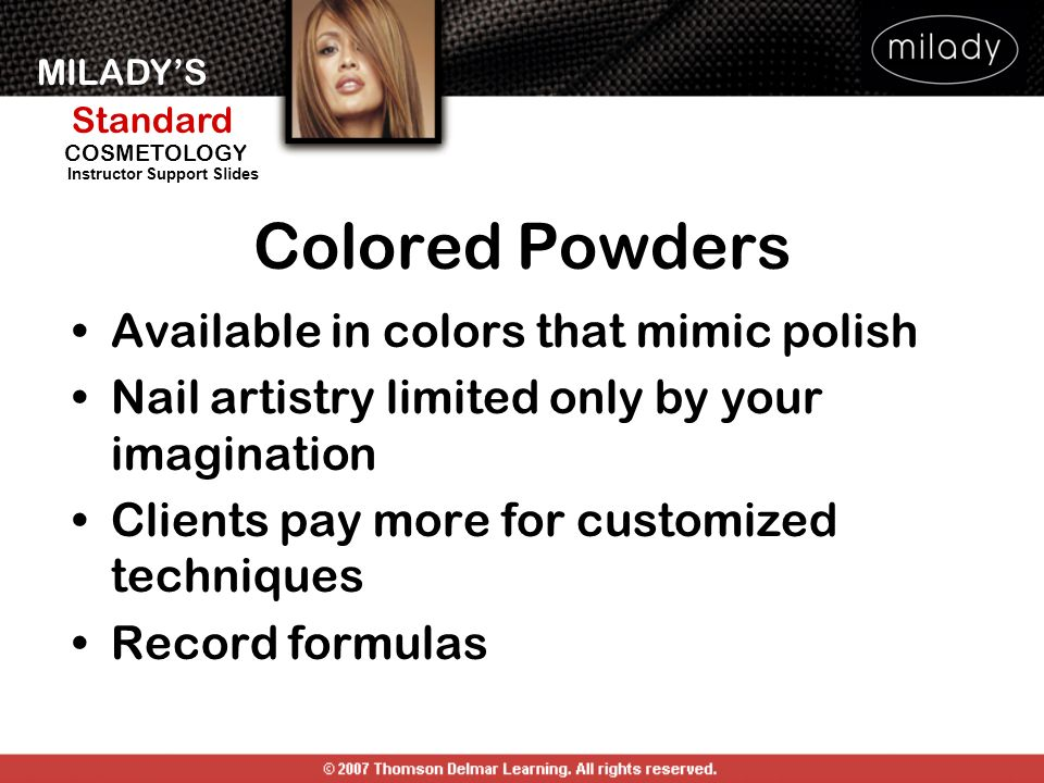 Colored Powders Available in colors that mimic polish