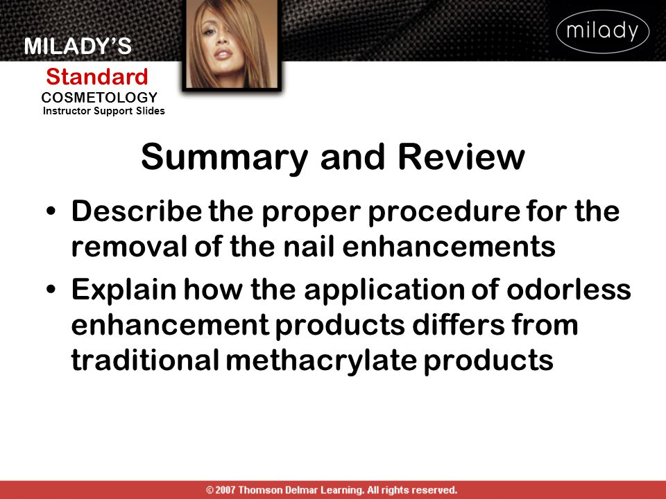 Summary and Review Describe the proper procedure for the removal of the nail enhancements.