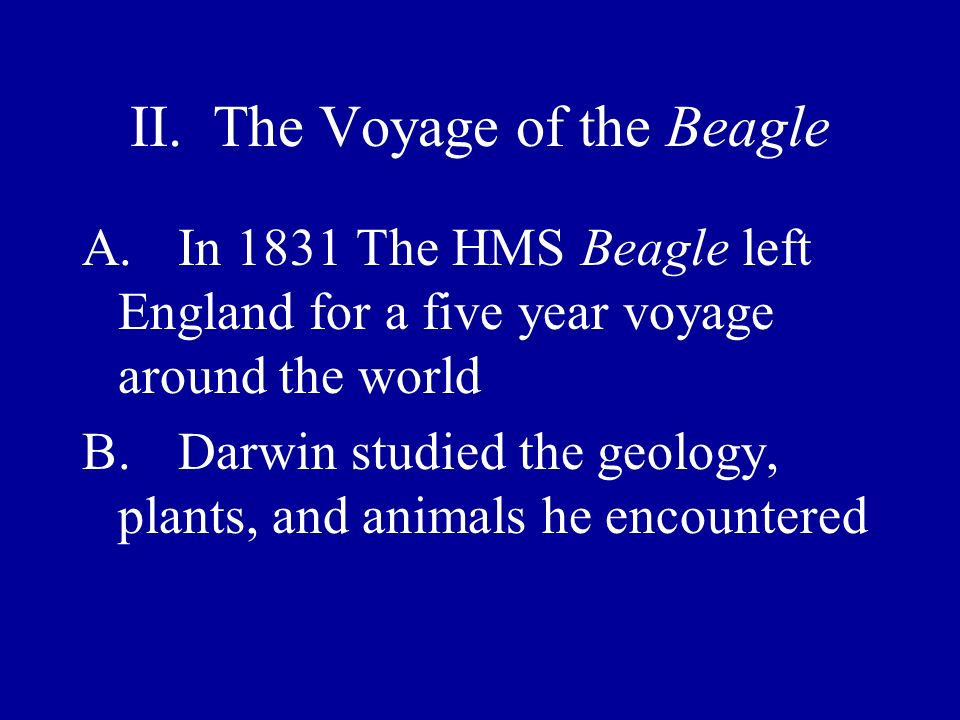 II. The Voyage of the Beagle
