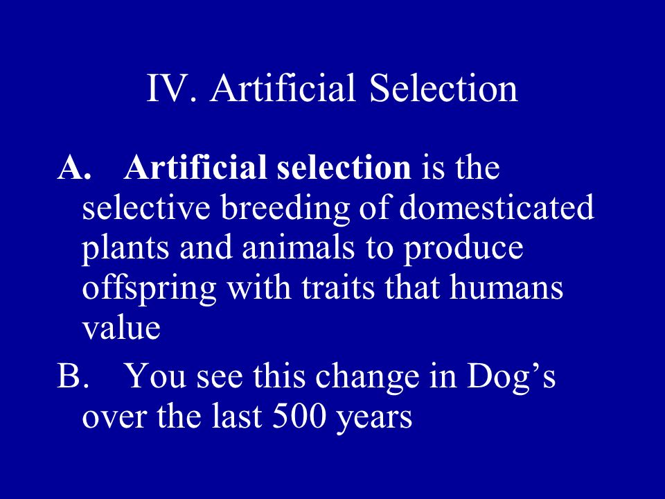 IV. Artificial Selection