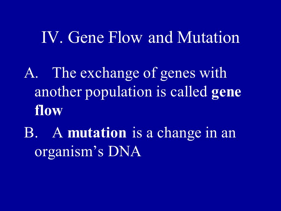 IV. Gene Flow and Mutation