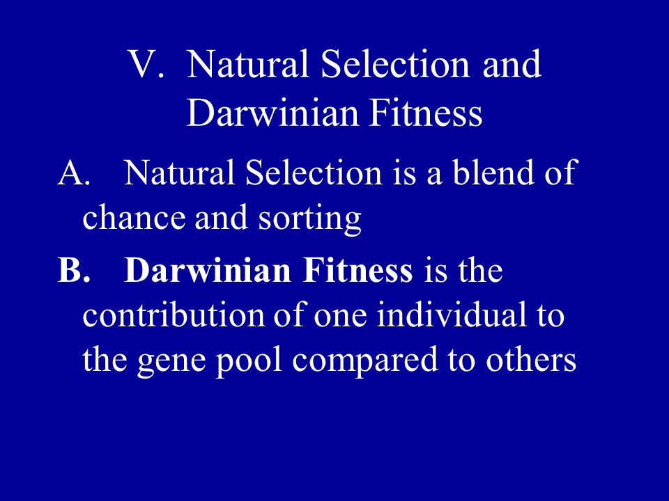 V. Natural Selection and Darwinian Fitness