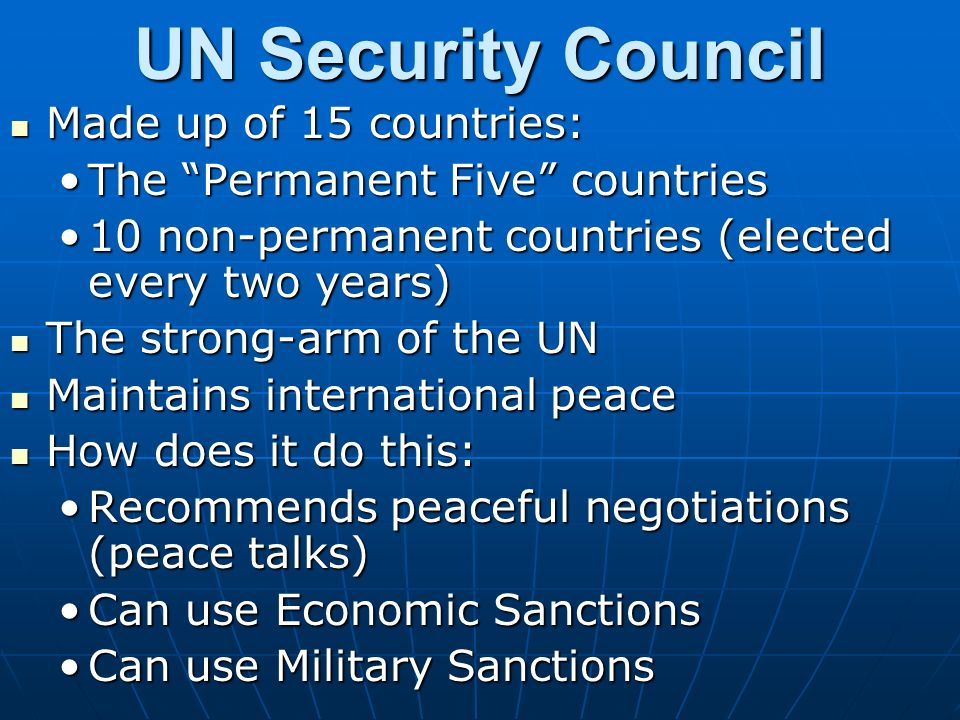 UN Security Council Made up of 15 countries: