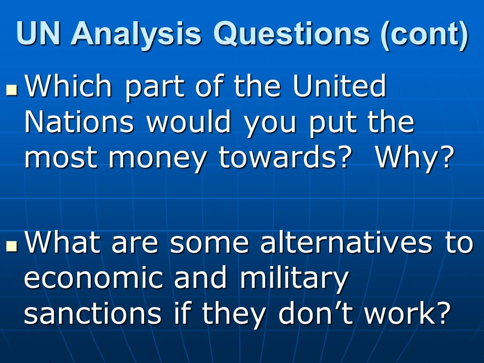 UN Analysis Questions (cont)