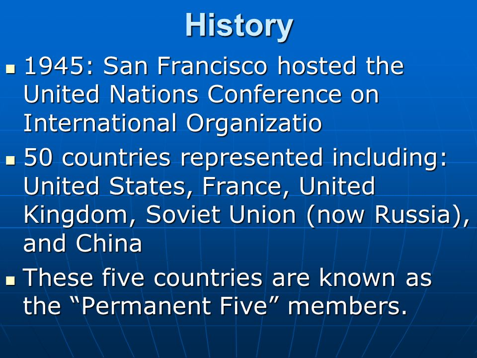 History 1945: San Francisco hosted the United Nations Conference on International Organizatio.