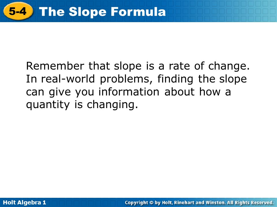 Remember that slope is a rate of change
