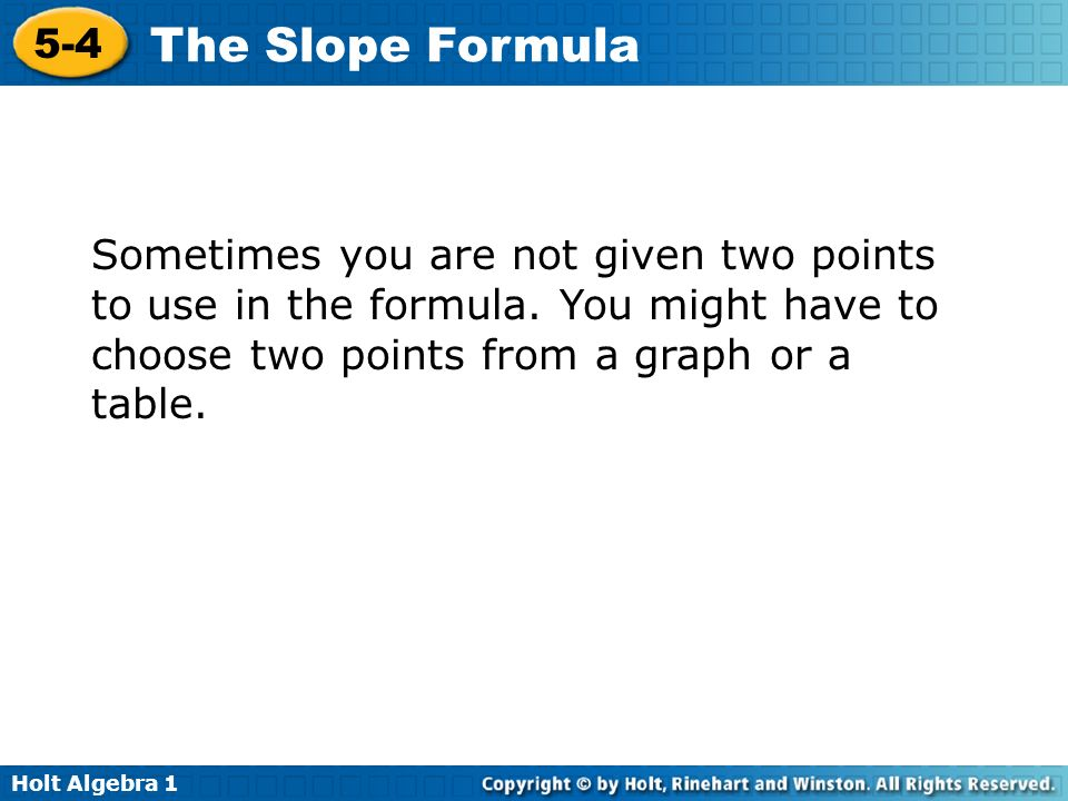 Sometimes you are not given two points to use in the formula