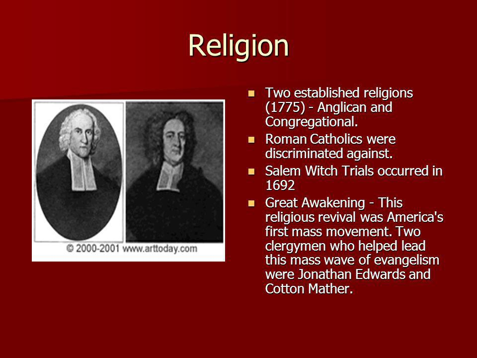 Religion. Two established religions (1775) - Anglican and Congregational.