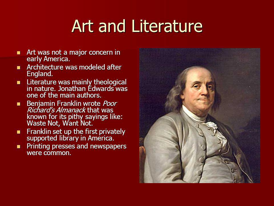 Art and Literature Art was not a major concern in early America.