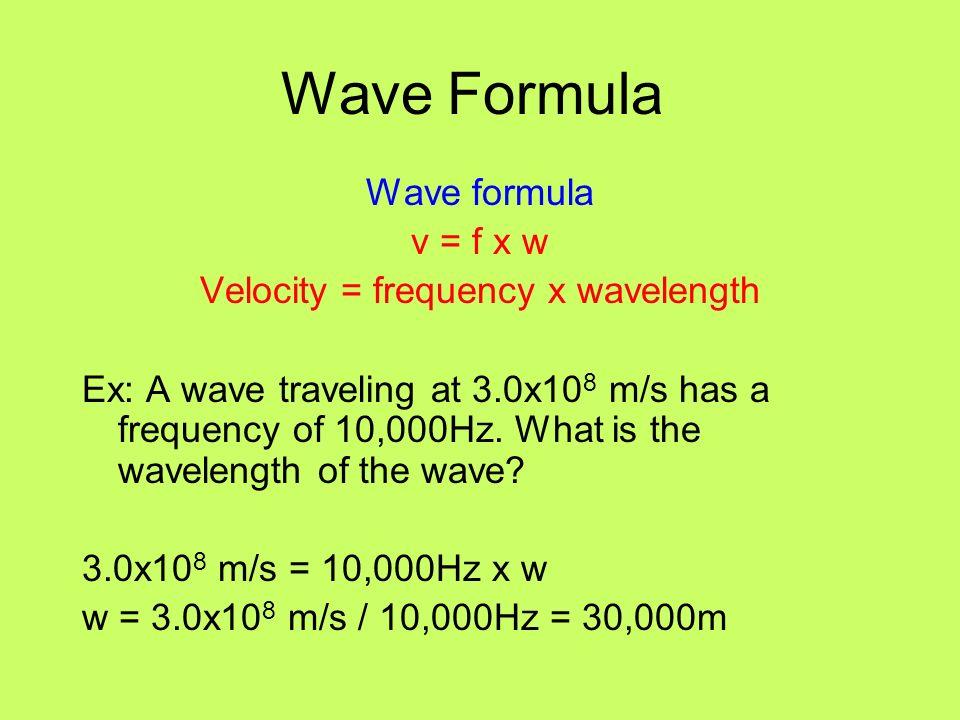 Velocity = frequency x wavelength