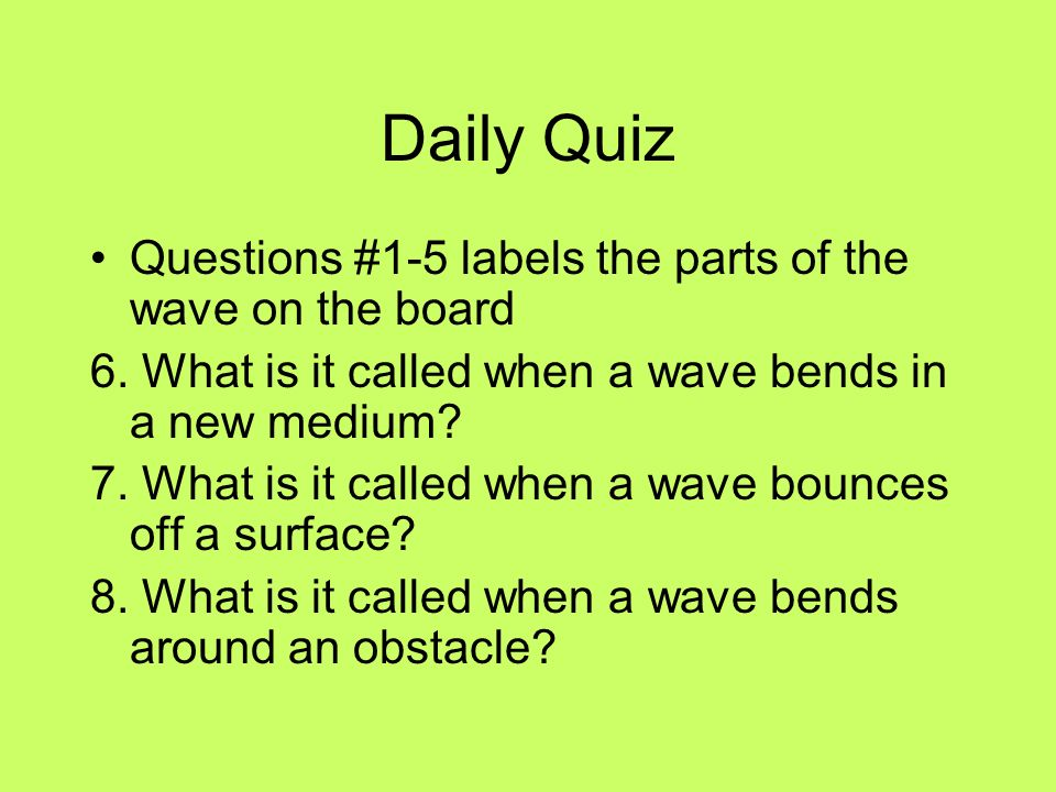Daily Quiz Questions #1-5 labels the parts of the wave on the board