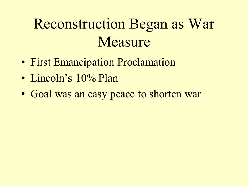 Reconstruction Began as War Measure