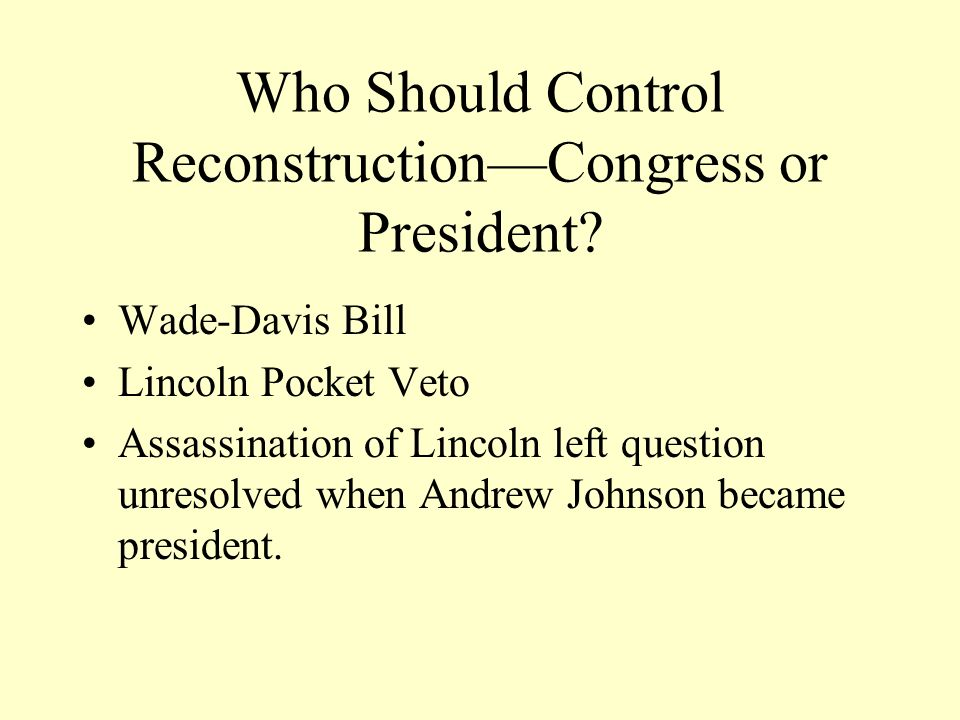 Who Should Control Reconstruction—Congress or President