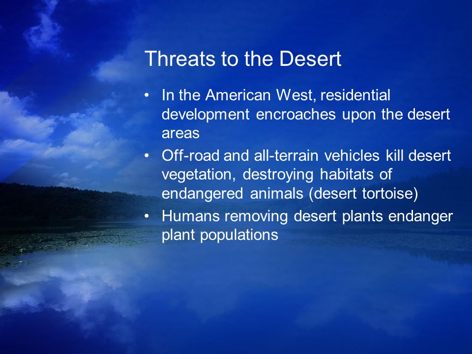 Threats to the Desert In the American West, residential development encroaches upon the desert areas.