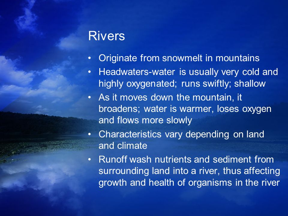 Rivers Originate from snowmelt in mountains