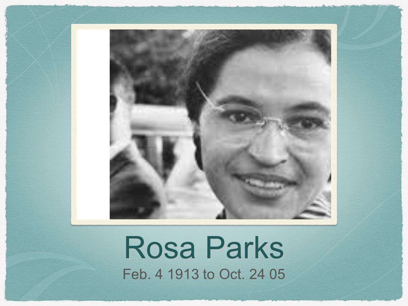 Rosa Parks Feb to Oct