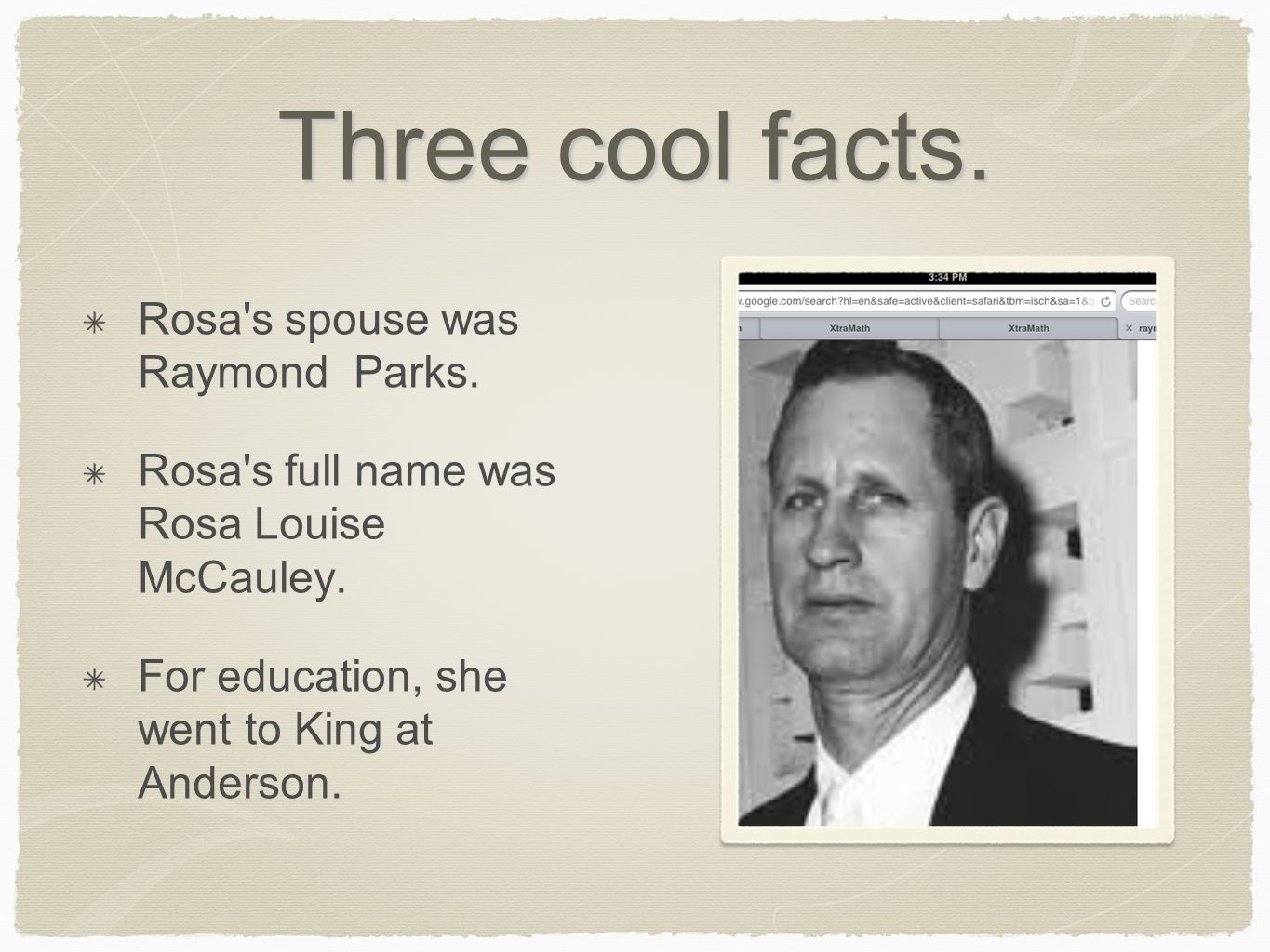 Three cool facts. Rosa s spouse was Raymond Parks.