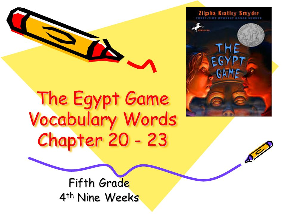 The Egypt Game Vocabulary Words Chapter 20 - 23