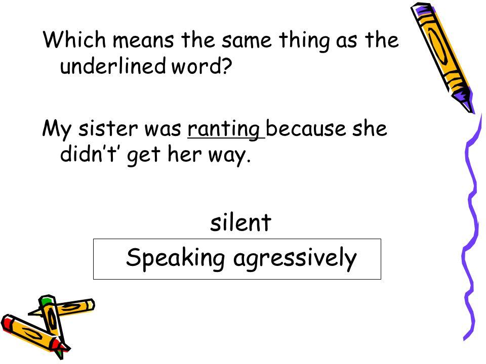 silent Speaking agressively