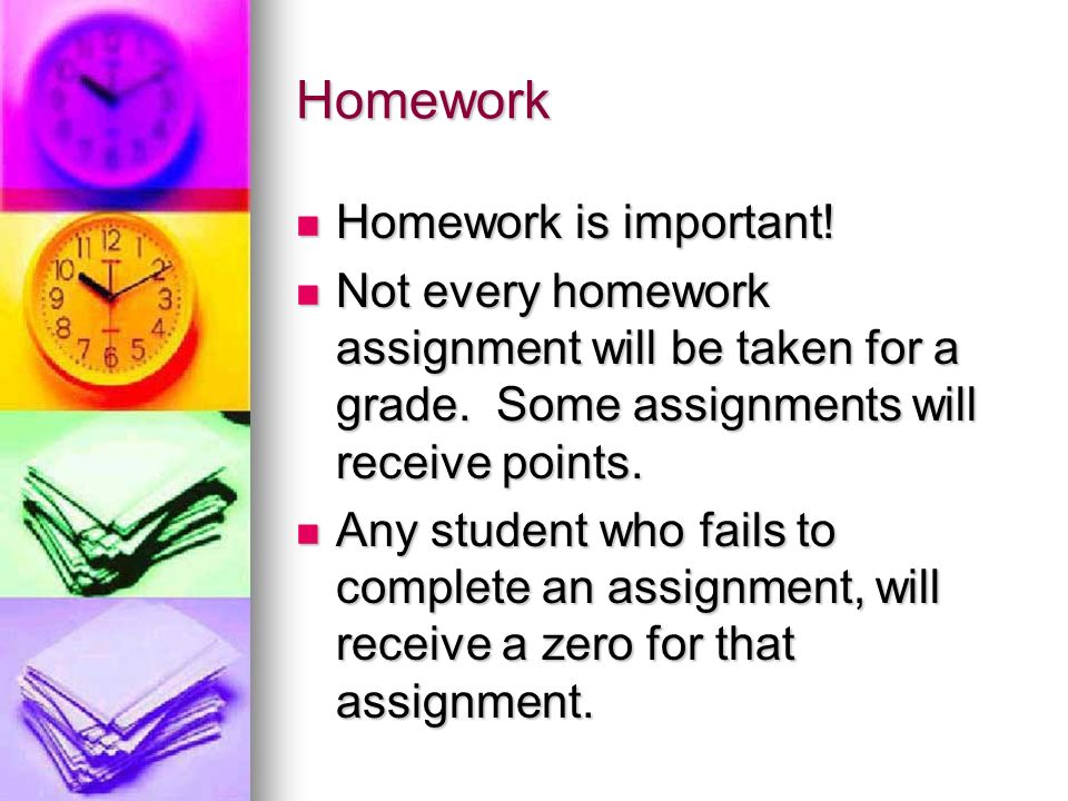 Homework Homework is important!