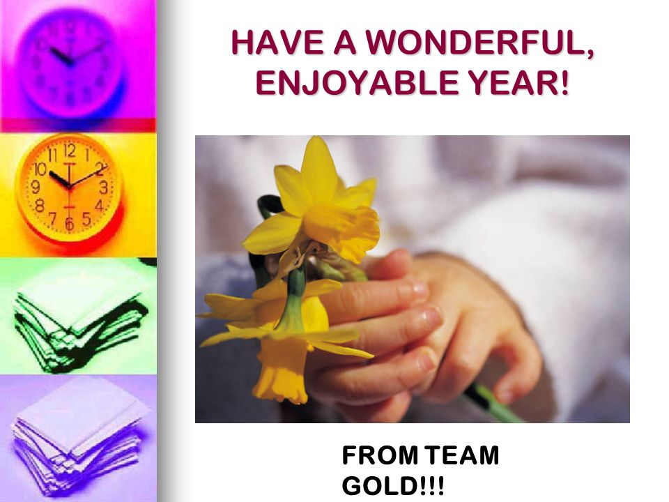 HAVE A WONDERFUL, ENJOYABLE YEAR!