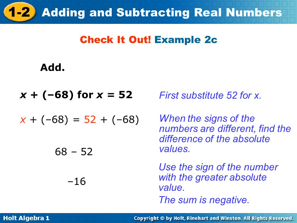 Check It Out! Example 2c Add. x + (–68) for x = 52. First substitute 52 for x. x + (–68) = 52 + (–68)