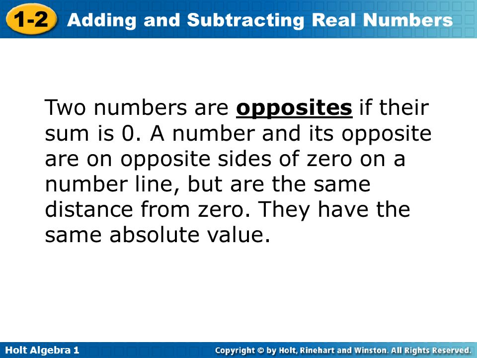 Two numbers are opposites if their sum is 0