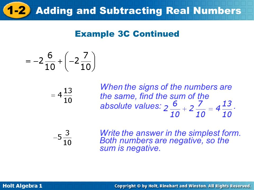 Example 3C Continued When the signs of the numbers are. the same, find the sum of the. absolute values: .