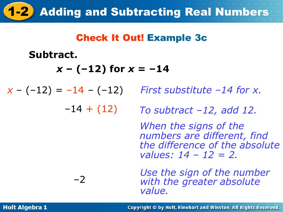 Check It Out! Example 3c Subtract. x – (–12) for x = –14. x – (–12) = –14 – (–12) First substitute –14 for x.