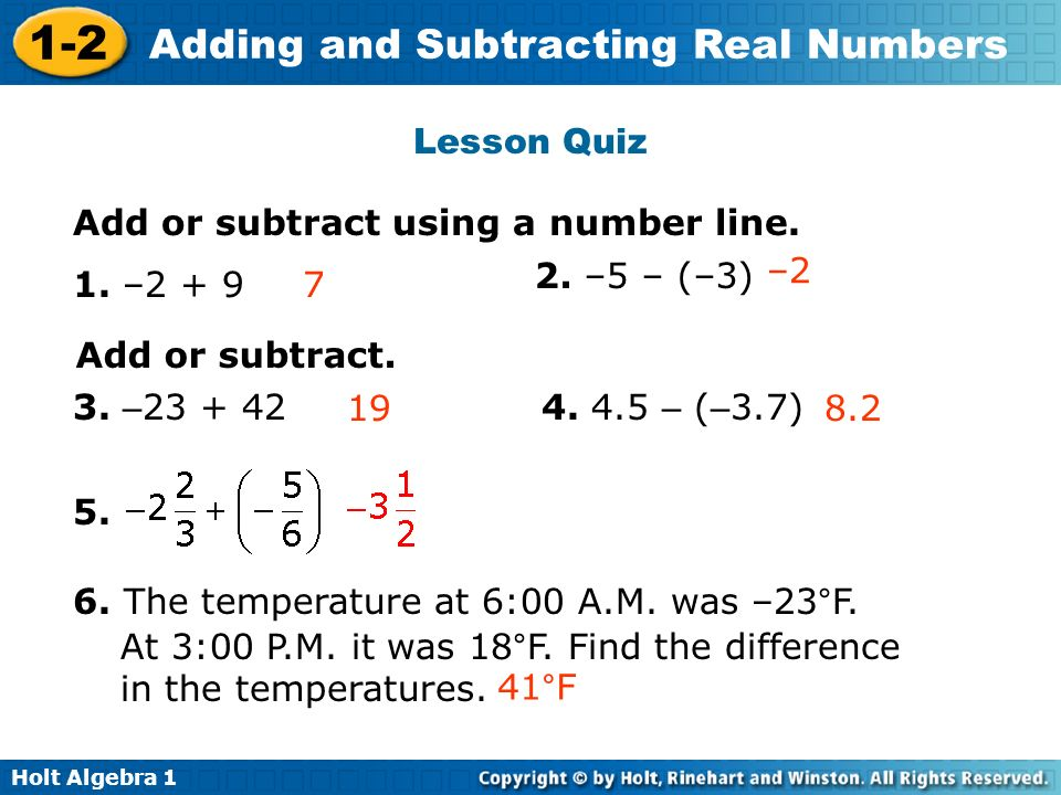 Lesson Quiz Add or subtract using a number line. 2. –5 – (–3) –2. 1. –2 + 9. 7. Add or subtract.